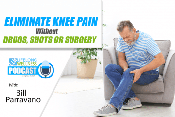 Bill Parravano – Eliminate Knee Pain without Drugs, Shots or Surgery