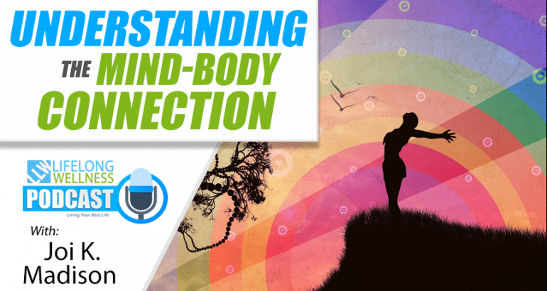 Understanding the Mind-Body Connection