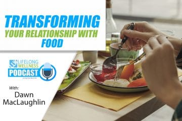 Dawn MacLaughlin – Transforming Your Relationship With Food
