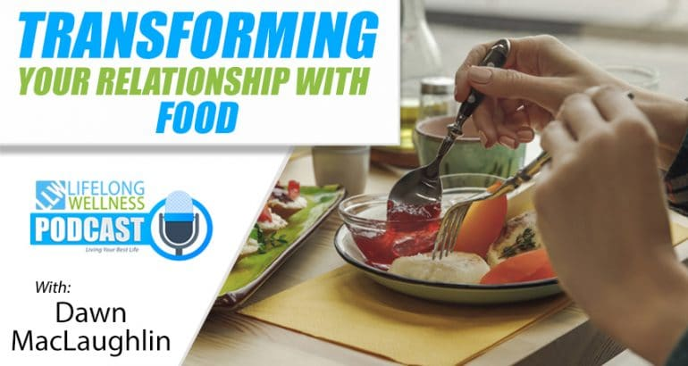 Transforming Your Relationship With Food