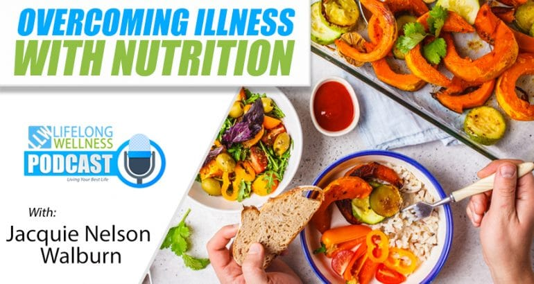 Overcoming Illness With Nutrition