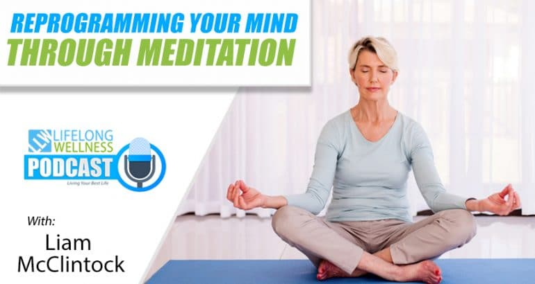 Reprogramming Your Mind Through Meditation