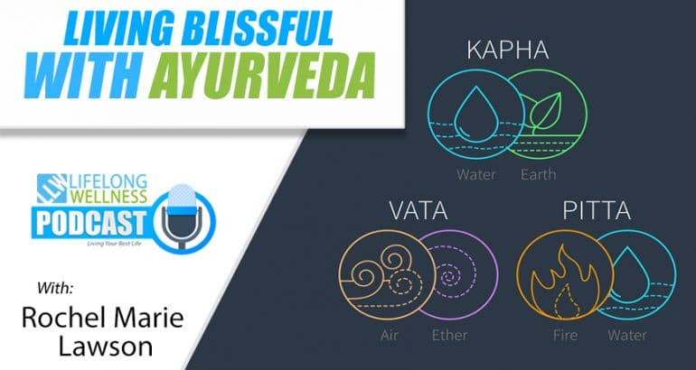 Living Blissful With Ayurveda