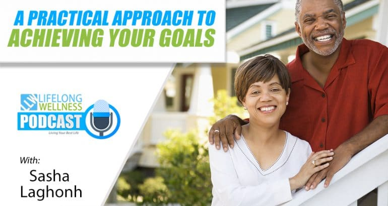 A Practical Approach to Achieving Your Goals