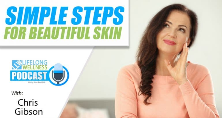 Simple Steps for Beautiful Skin