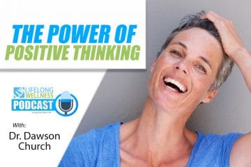Dawson Church – The Power of Positive Thinking