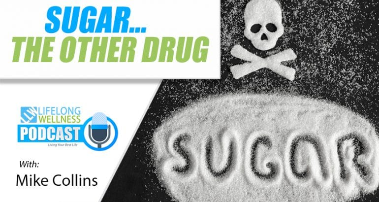 Sugar... The Other Drug
