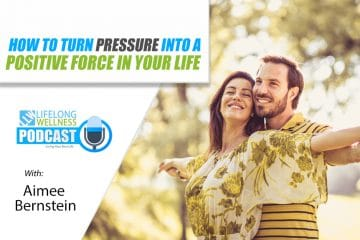 How to Turn Pressure Into a Positive Force In Your Life with Aimee Bernstein