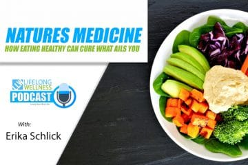 Natures Medicine – How Eating Healthy Can Cure What Ails You with Erika Schlick
