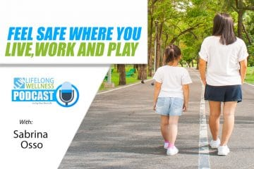 Feel Safe Where You Live, Work and Play with Sabrina Osso